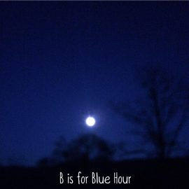 B is for Blue Hour